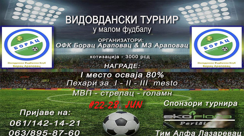 Vidovdanski turnir u malom fudbalu u Arapovcu od 22-28. juna